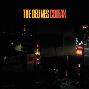 Colfax by The Delines. Buy it immediately!