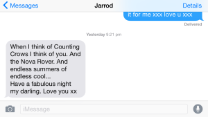 A text from dear friend, Jarrod, during the show