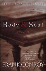 Five stars. Amazing. Body & Soul by Frank Conroy